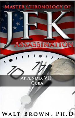 Master Chronology of JFK Assassination Appendix VII: Cuba