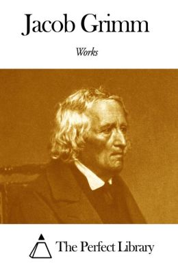 Works of Jacob Grimm