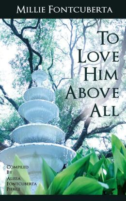 To Love Him Above All
