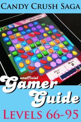 Candy Crush Saga Gamer Guide: Levels 66-95
