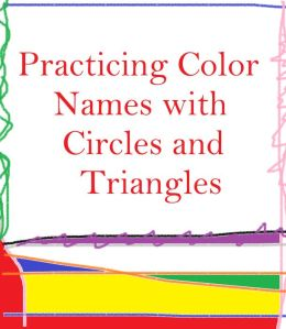 Practicing Color Names with Circles and Triangles
