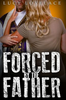 FORCED BY THE FATHER (A Hardcore BDSM Forced Sex Fantasy)