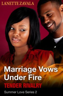 Marriage Vows Under Fire Summer Love Series 2: Tender Rivalry