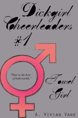 Dickgirl Cheerleaders #1: Towel Girl