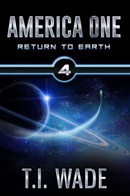 AMERICA ONE - Return To Earth (Book 4)