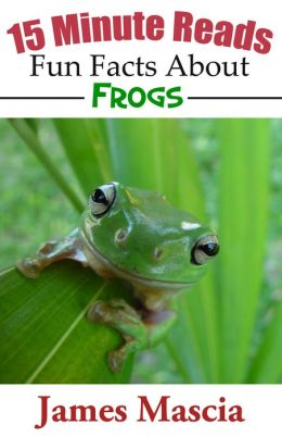 15 Minute Reads: Fun Facts About Frogs
