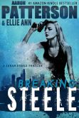 Breaking Steele (A Sarah Steele Thriller) for fans of James Patterson, Janet Evanovich and John Grisham