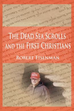 The Dead Sea Scrolls and the First Christians: Essays and Translations
