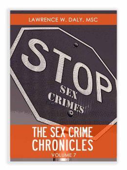 Sex Crimes Chronicles - Volume Seven