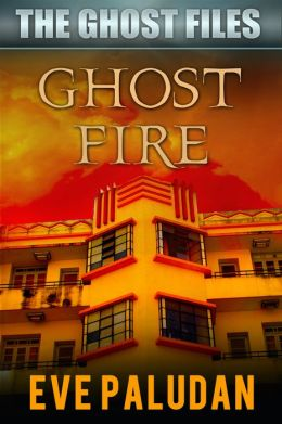 Ghost Fire (The Ghost Files #3)