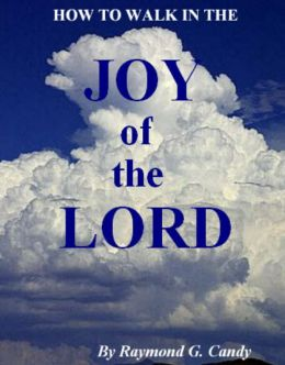 How to Walk in the Joy of the Lord