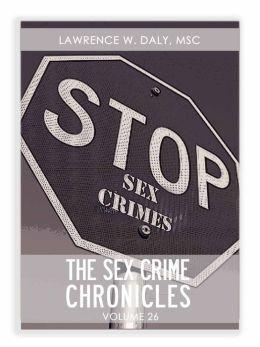 Sex Crimes Chronicles - Volume Twenty-Six