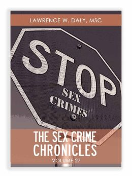Sex Crimes Chronicles - Volume Twenty-Seven