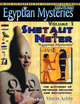 Egyptian Mysteries Vol 1 Shetaut Neter