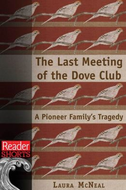 The Last Meeting of the Dove Club: A Pioneer Family's Tragedy