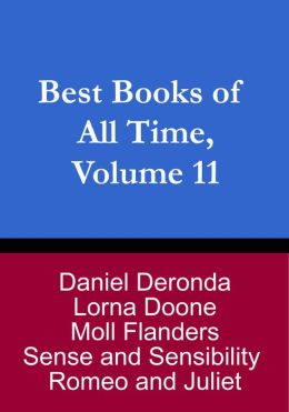 Best Books of All Time, Vol. 11: Romeo and Juliet by Shakespeare, Moll Flanders by Daniel Defoe, Sense and Sensibility by Jane Austen, Daniel Deronda by George Eliot, and Lorna Doone by R.D. Blackmore
