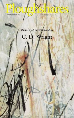Ploughshares Winter 2002-03 Guest-Edited by C. D. Wright