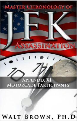 Master Chronology of JFK Assassination Appendix XI: Motorcade Participants