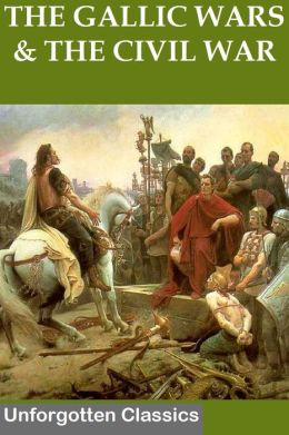 THE GALLIC WARS & THE CIVIL WAR