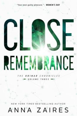 Close Remembrance: The Krinar Chronicles: Volume 3