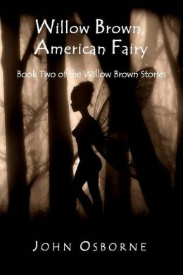 Willow Brown, American Fairy (The Willow Brown Stories, #2)