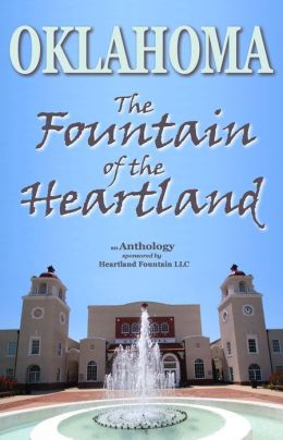 Oklahoma: The Fountain of the Heartland