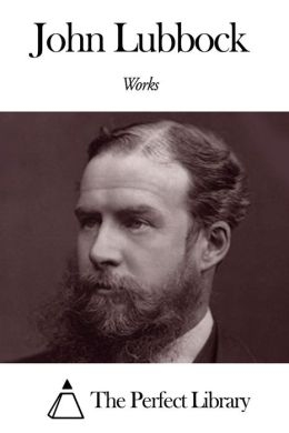 Works of John Lubbock