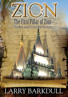 The First Pillar of Zion—The New and Everlasting Covenant (Book 2 of the Zion Series)