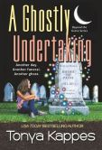 Book Cover Image. Title: A Ghostly Undertaking, Author: Tonya Kappes