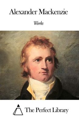 Works of Alexander Mackenzie