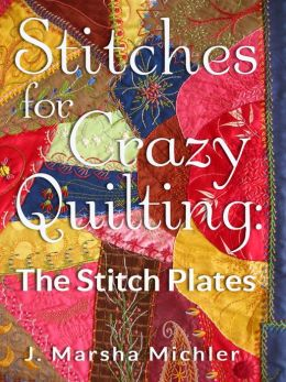 Stitches for Crazy Quilting: The Stitch Plates