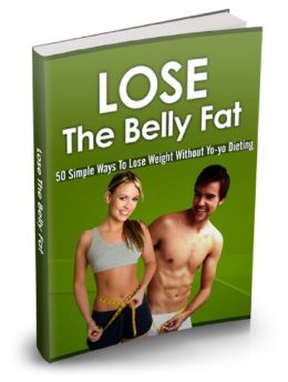 Lose The Belly Fat Discover 50 Ways To Lose That Belly Fat