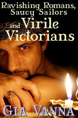 Ravishing Romans, Saucy Sailors And Virile Victorians