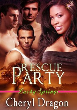 Rescue Party (Lucky Springs Series, Book Eight) by Cheryl Dragon
