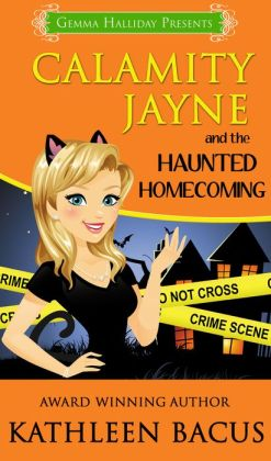 Calamity Jayne and the Haunted Homecoming (Calamity Jayne book #3)