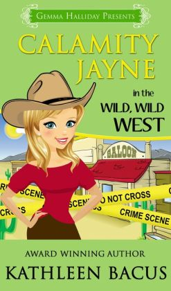 Calamity Jayne in the Wild, Wild West (Calamity Jayne book #5)