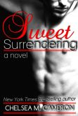 Book Cover Image. Title: Sweet Surrendering, Author: Chelsea M. Cameron