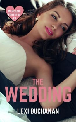 The Wedding (McKenzie Brothers, #15)