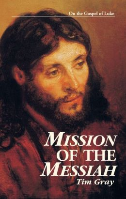 Mission of the Messiah: On the Gospel of Luke
