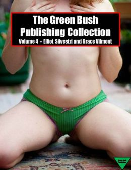 The Green Bush Publishing Collection Volume 4