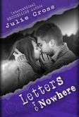 Book Cover Image. Title: Letters To Nowhere, Author: Julie Cross