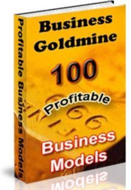Business Goldmine: 100 Profitable Business Models!
