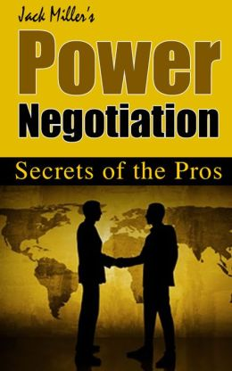 Power Negotiation - Secrets of the Pros Anyone Can Buy Anything for Less From Everyone