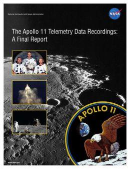 The Apollo 11 Telemetry Data Recordings: A Final Reports