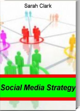 Social Media Strategy: The Go-To Guide for social Media Techniques, Social Media Marketing, Social Media Marketing Plan, Social Media Marketing Services and More