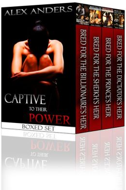 Captive to their Power: An Anthology (BDSM, Alpha Male Dominant, Female Submissive Erotica)