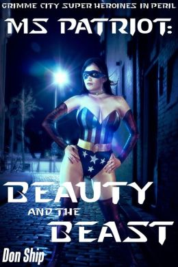Ms Patriot: Beauty and the Beast (Grimme City Super Heroines in Peril)