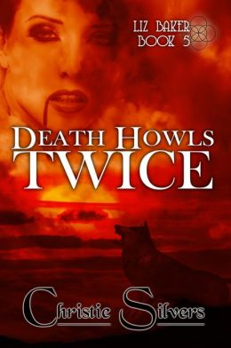 Death Howls Twice (Liz Baker, Book 5)