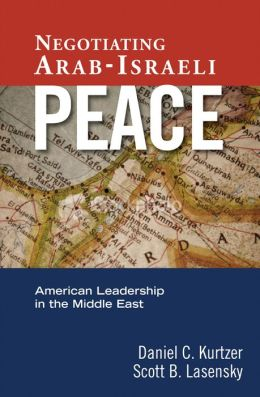 Negotiating Arab-Israeli Peace: American Leadership in the Middle East