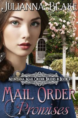 Mail Order Promises (A Sweet Historical Mail Order Bride Romance Novel)